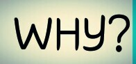 The word why in capital letters with a question mark in black with a white and faded blue background